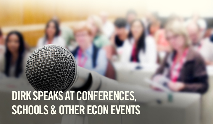 Dirk Speaks at Conferences, Schools and Other econ events